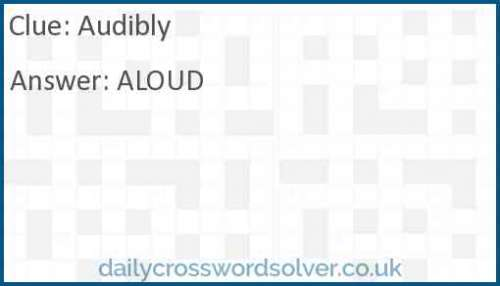Audibly crossword answer