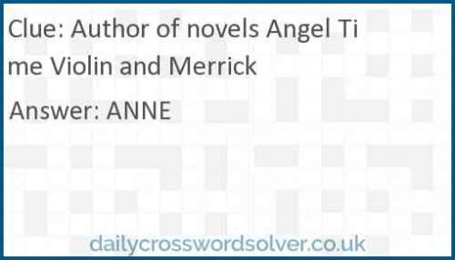 Author of novels Angel Time Violin and Merrick crossword answer
