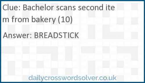 Bachelor scans second item from bakery (10) crossword answer