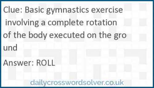 Basic gymnastics exercise involving a complete rotation of the body executed on the ground crossword answer