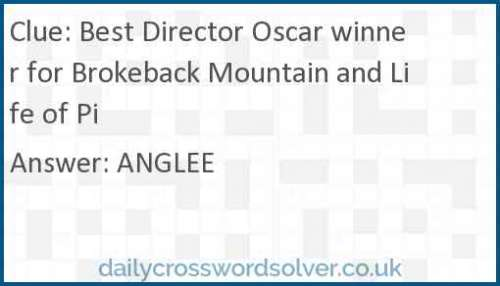 Best Director Oscar winner for Brokeback Mountain and Life of Pi crossword answer