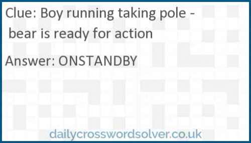 Boy running taking pole - bear is ready for action crossword answer