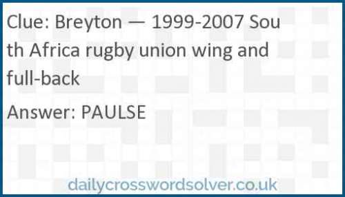 Breyton — 1999-2007 South Africa rugby union wing and full-back crossword answer