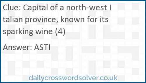 Capital of a north-west Italian province, known for its sparking wine (4) crossword answer