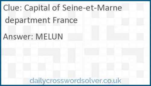Capital of Seine-et-Marne department France crossword answer