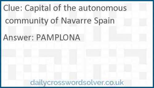 Capital of the autonomous community of Navarre Spain crossword answer