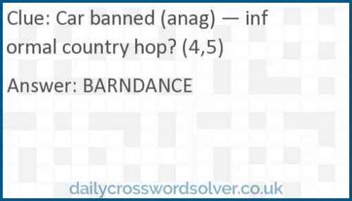 Car banned (anag) — informal country hop? (4,5) crossword answer