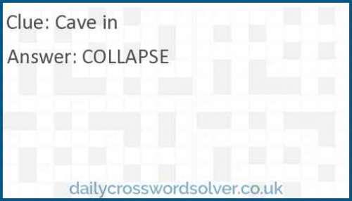 Cave in crossword answer