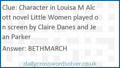 Character in Louisa M Alcott novel Little Women played on screen by Claire Danes and Jean Parker crossword answer