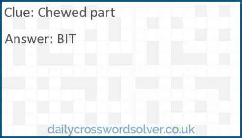 Chewed part crossword answer