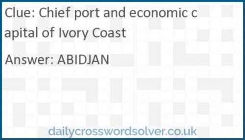 Chief port and economic capital of Ivory Coast crossword answer