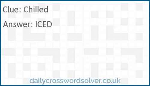 Chilled crossword answer