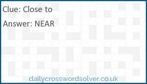 Close to crossword answer