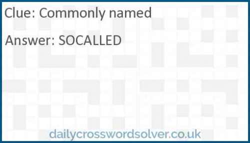 Commonly named crossword answer