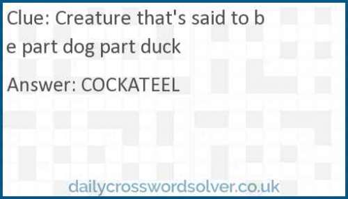 Creature that's said to be part dog part duck crossword answer