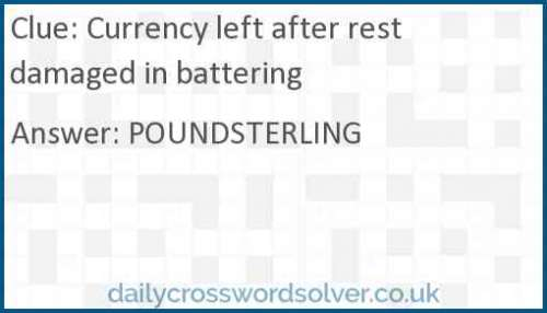 Currency left after rest damaged in battering crossword answer