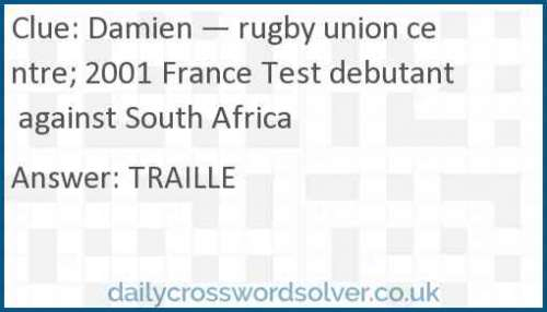Damien — rugby union centre; 2001 France Test debutant against South Africa crossword answer