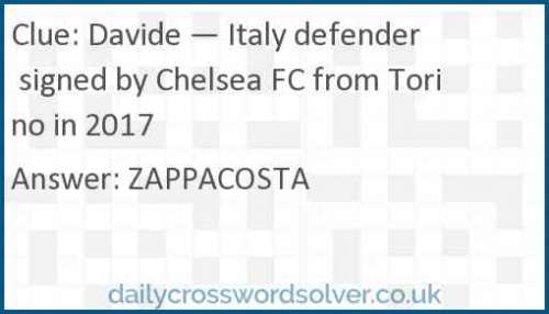 Davide — Italy defender signed by Chelsea FC from Torino in 2017 crossword answer