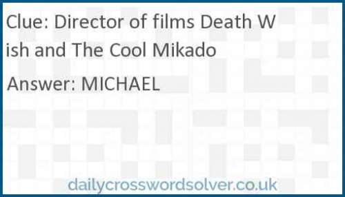 Director of films Death Wish and The Cool Mikado crossword answer
