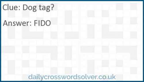 Dog tag? crossword answer