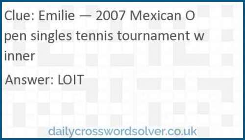 Emilie — 2007 Mexican Open singles tennis tournament winner crossword answer