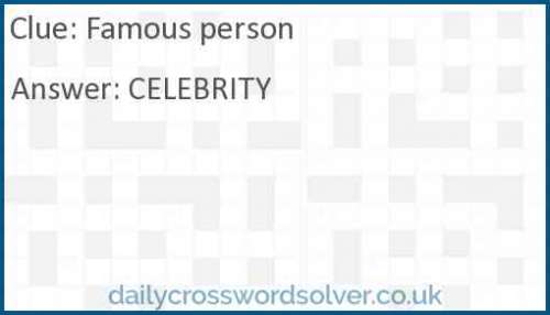 Famous person crossword answer