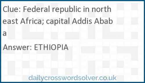 Federal republic in northeast Africa; capital Addis Ababa crossword answer