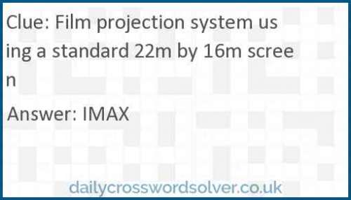 Film projection system using a standard 22m by 16m screen crossword answer