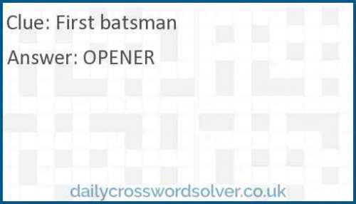 First batsman crossword answer