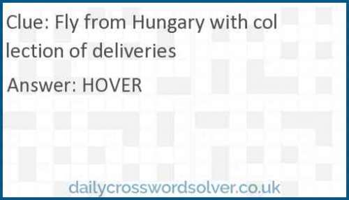 Fly from Hungary with collection of deliveries crossword answer