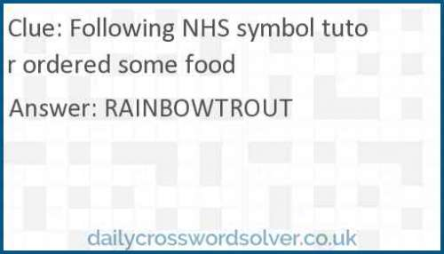Following NHS symbol tutor ordered some food crossword answer