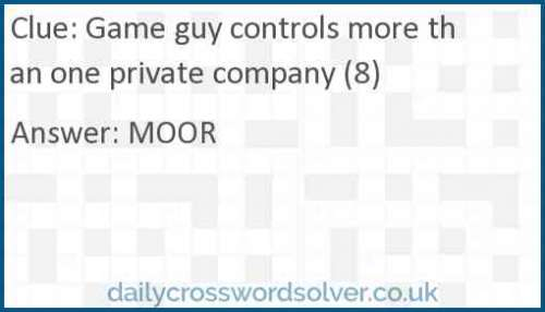 Game guy controls more than one private company (8) crossword answer