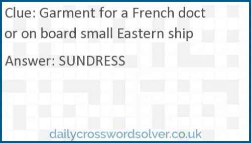 Garment for a French doctor on board small Eastern ship crossword answer