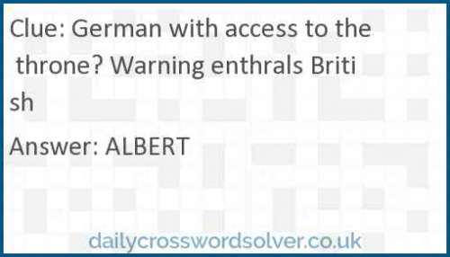 German with access to the throne? Warning enthrals British crossword answer
