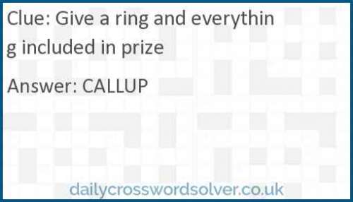 Give a ring and everything included in prize crossword answer
