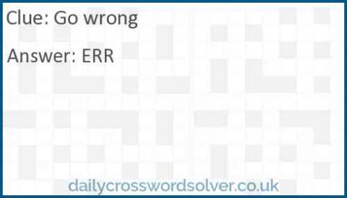Go wrong crossword answer