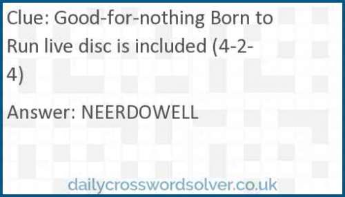 Good-for-nothing Born to Run live disc is included (4-2-4) crossword answer