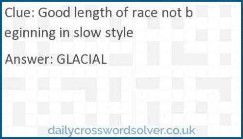 Good length of race not beginning in slow style crossword answer