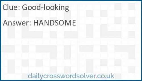 Good-looking crossword answer