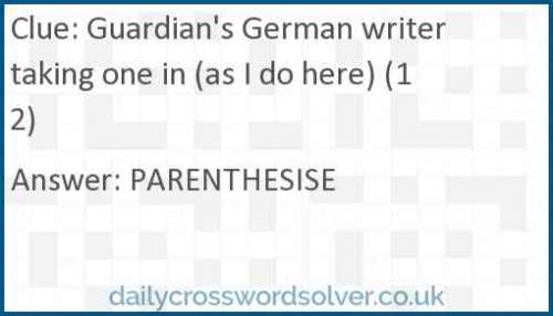 Guardian's German writer taking one in (as I do here) (12) crossword answer