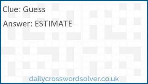 Guess crossword answer