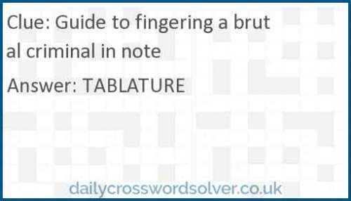 Guide to fingering a brutal criminal in note crossword answer