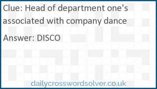 Head of department one's associated with company dance crossword answer