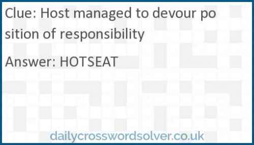 Host managed to devour position of responsibility crossword answer
