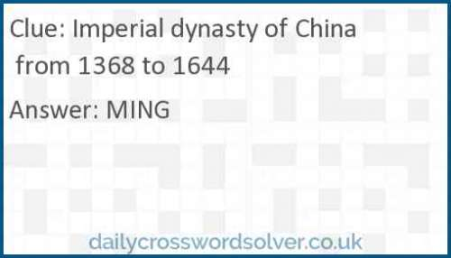 Imperial dynasty of China from 1368 to 1644 crossword answer