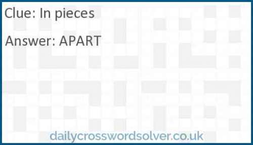 In pieces crossword answer
