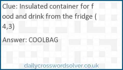 Insulated container for food and drink from the fridge (4,3) crossword answer