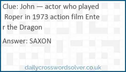 John — actor who played Roper in 1973 action film Enter the Dragon crossword answer