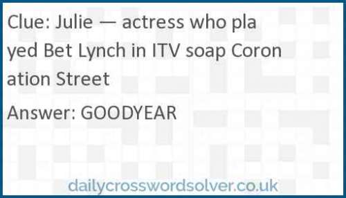 Julie — actress who played Bet Lynch in ITV soap Coronation Street crossword answer