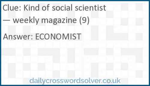 Kind of social scientist — weekly magazine (9) crossword answer